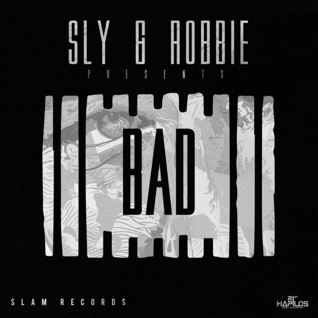 Sly & Robbie Presents: Bad