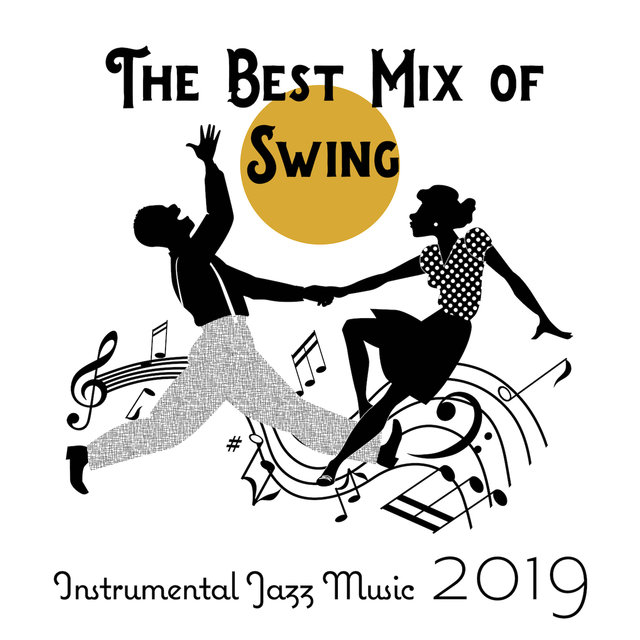 The Best Mix of Swing Instrumental Jazz Music 2019