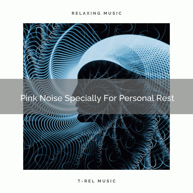 Pink Noise Specially For Personal Rest