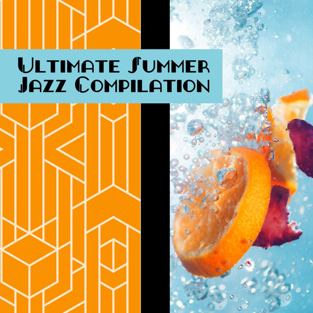 Ultimate Summer Jazz Compilation