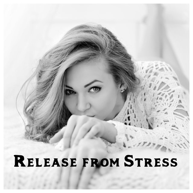Release from Stress – Deeply Relaxing Chillout Music Compilation