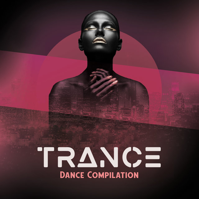 Trance Dance Compilation: Let Your Hair Down, Burn Up The Dance Floor, Drink and Have a Whale of a Time