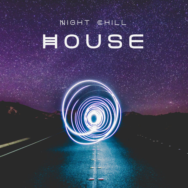 Night Chill House – Lounge Chill Music, Chillout Session, Club Chill Sounds