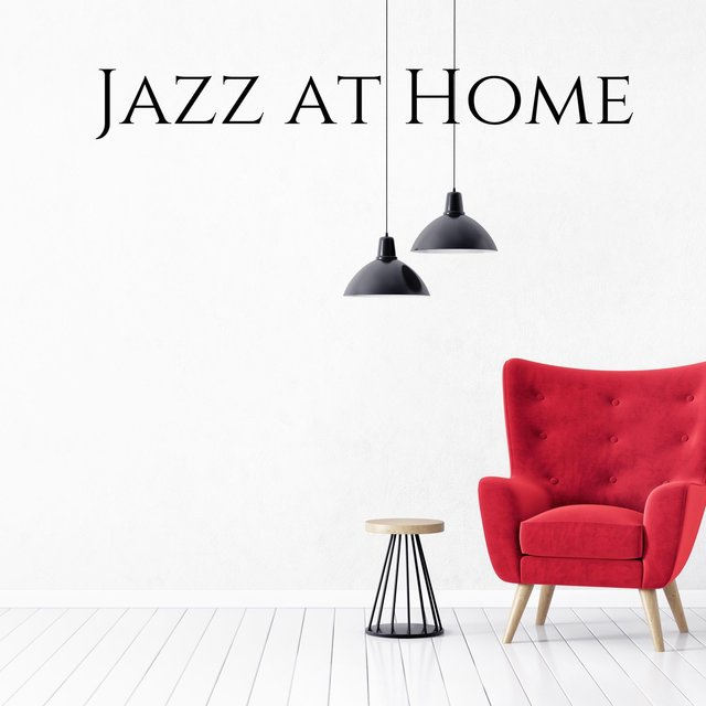Jazz at Home: Work, Study, Relaxation & Coffee Time