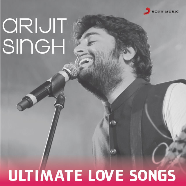 Arijit Singh - Ultimate Love Songs