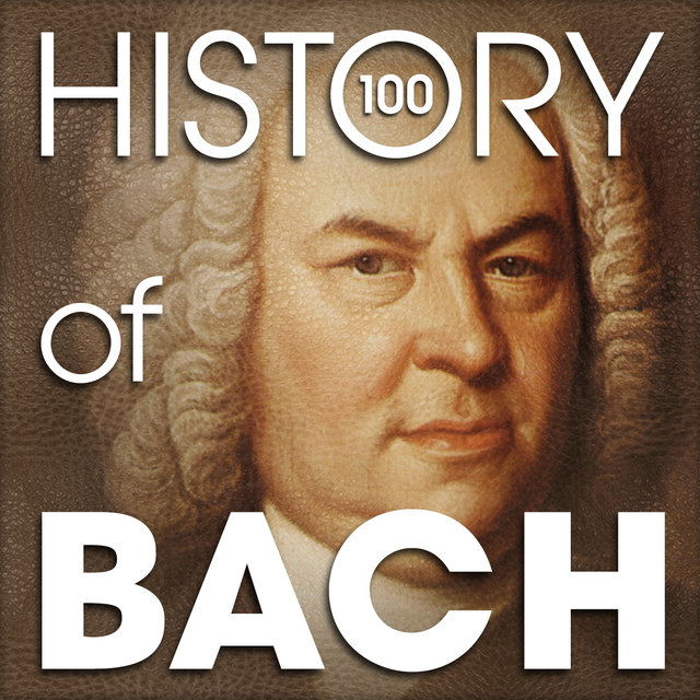 The History of Bach (100 Famous Songs)