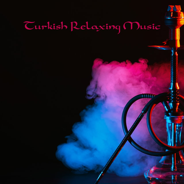 Turkish Relaxing Music: Oriental Melodies that Relieve Stress and Tension, Deeply Soothing and Relaxing, Relieve Fatigue, Help to Beat Insomnia
