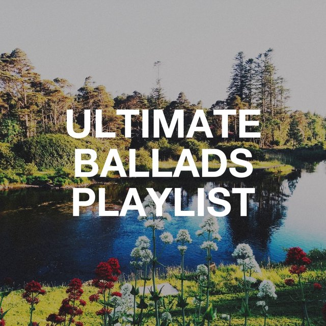 Ultimate Ballads Playlist