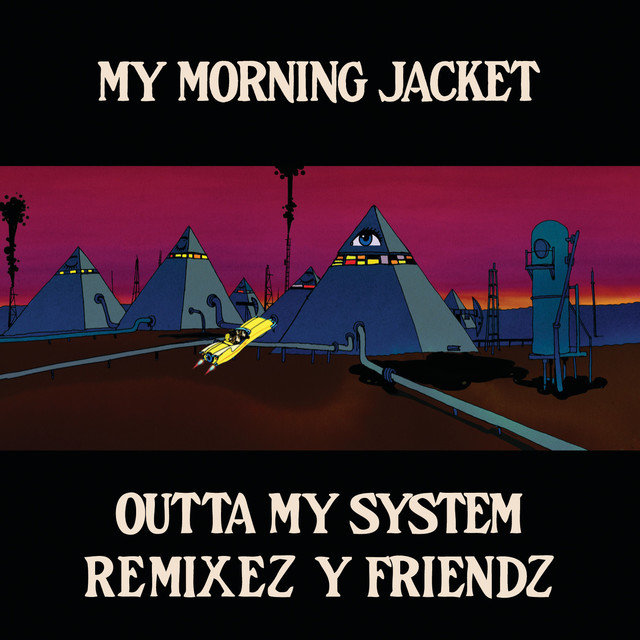 Outta My System Remixez and Friendz