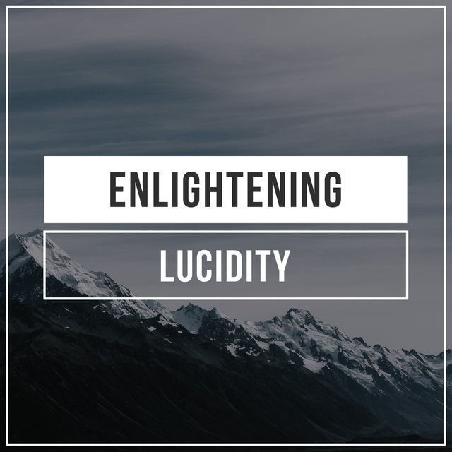 # Enlightening Lucidity