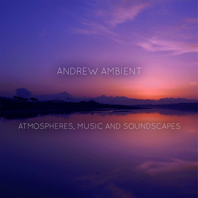 Atmospheres, Music And Soundscapes