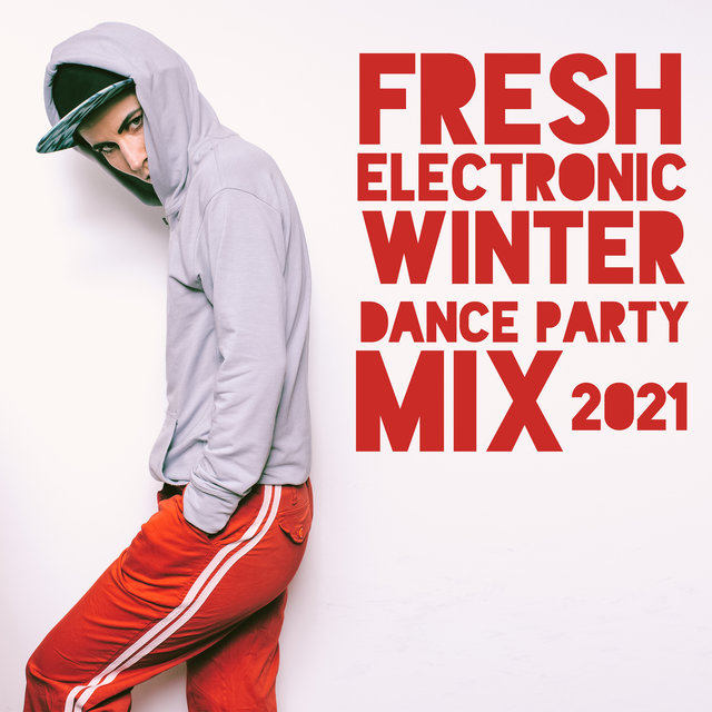 Fresh Electronic Winter Dance Party Mix 2021