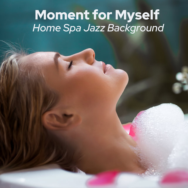 Moment for Myself: Home Spa Jazz Background