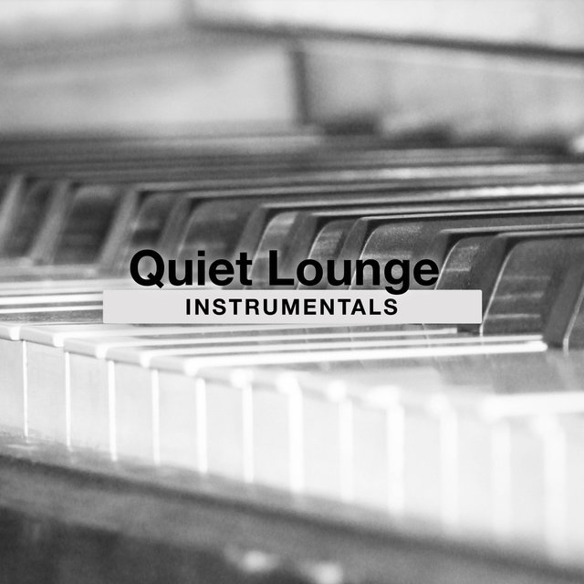 Quiet Lounge Piano Instrumentals