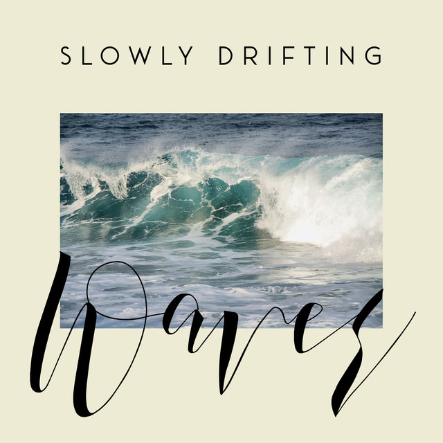 Slowly Drifting Waves - Relaxing Sounds of Water