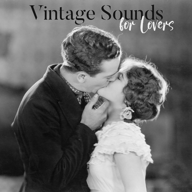 Vintage Sounds for Lovers: Date, Dinner for Two Only, Anniversary - Instrumental Music for Every Occasion