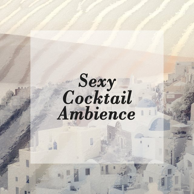 Sexy Cocktail Ambience