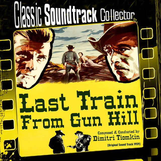 Last Train from Gun Hill (Original Soundtrack) [1959]