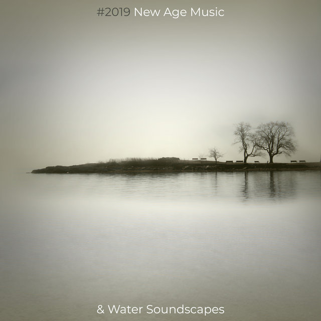 #2019 New Age Music & Water Soundscapes
