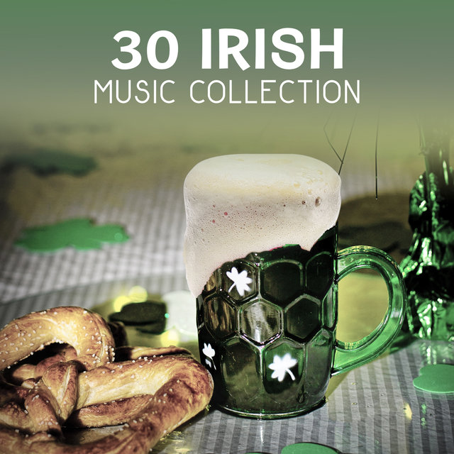 30 Irish Music Collection – Wooden Flute Sounds, St. Patrick's Day Background Songs, Relaxing Instrumental Music, Clear Your Mind