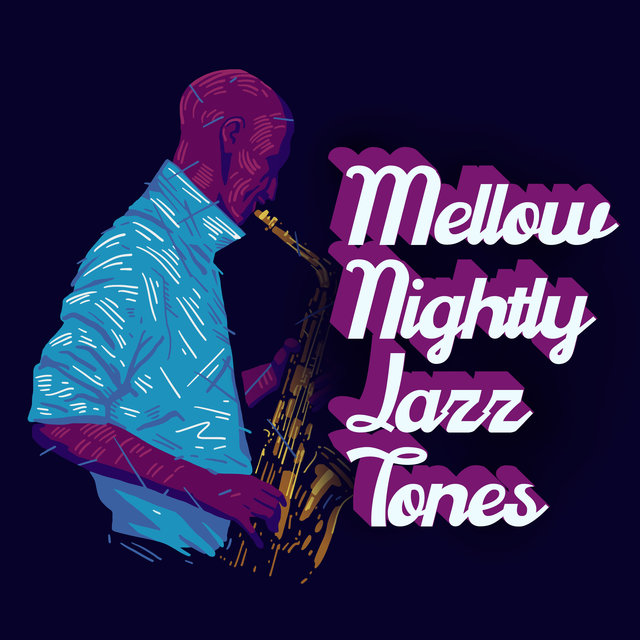 Mellow Nightly Jazz Tones - Midnight Cocktail & Jazz, Night Groove, Joyful Nights