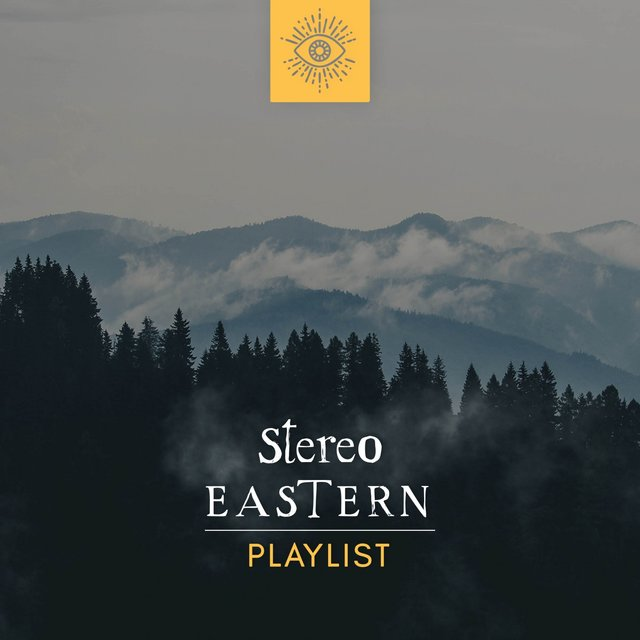 Stereo Eastern Playlist