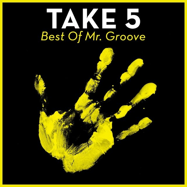 Take 5 - Best Of Mr. Groove
