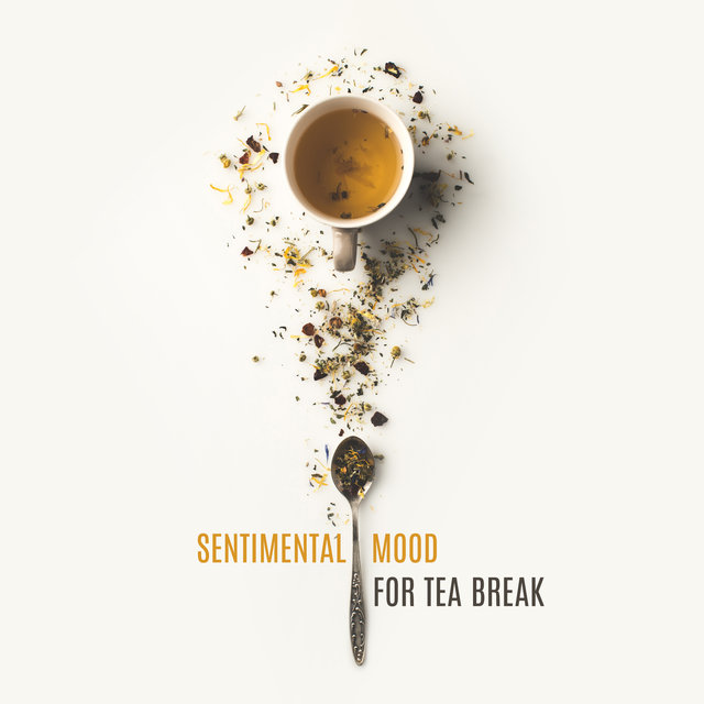 Sentimental Mood for Tea Break – Instrumental Jazz Melodies for Deep Relax & Rest