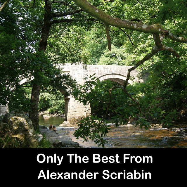 Only The Best From Alexander Scriabin