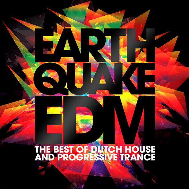 Earthquake EDM - The Best of Dutch House & Progressive Trance