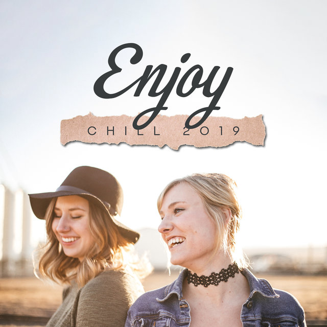 Enjoy Chill 2019 – Best Chillout Mix 2019, Deep Relax, Chillout Sessions, Chillout Smooth Music