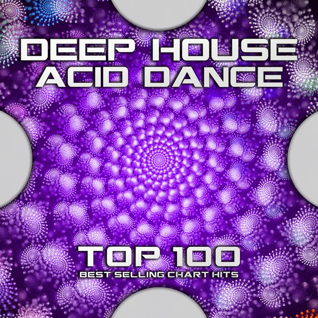 Deep House Acid Dance Top 100 Best Selling Chart Hits