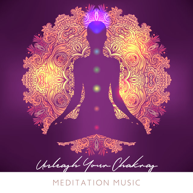 Unleash Your Chakras - Meditation Music, Smell of Incense, Freedom of Thought, Full Concentration