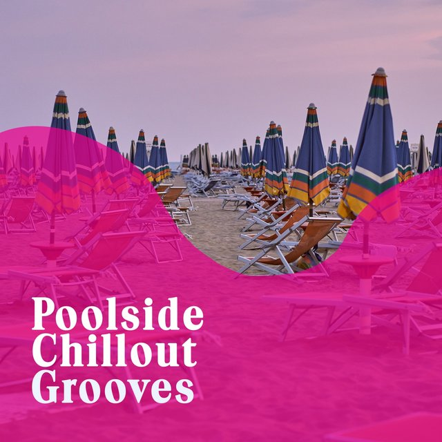 Poolside Chillout Grooves