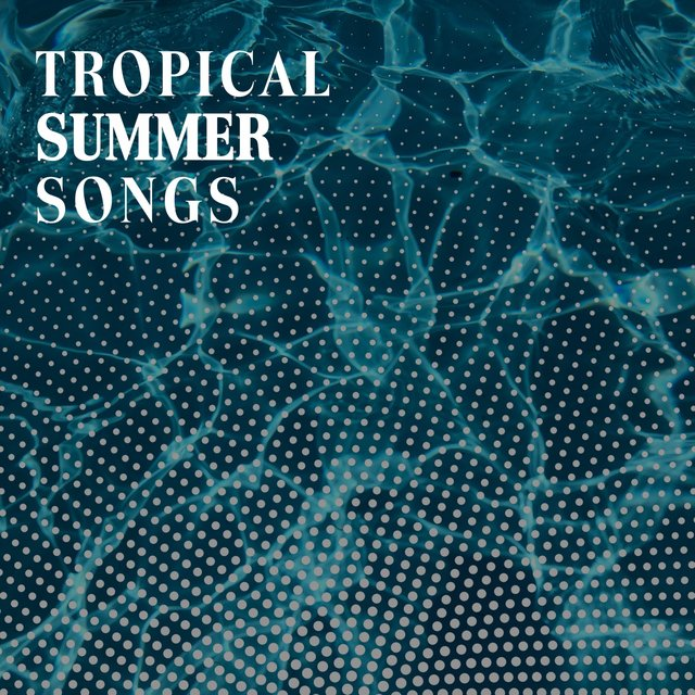 Tropical Summer Songs