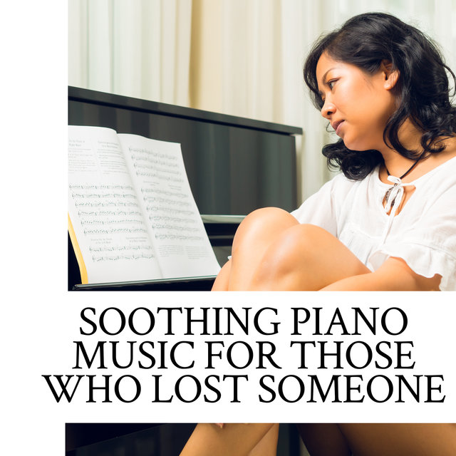 Soothing Piano Music For Those Who Lost Someone