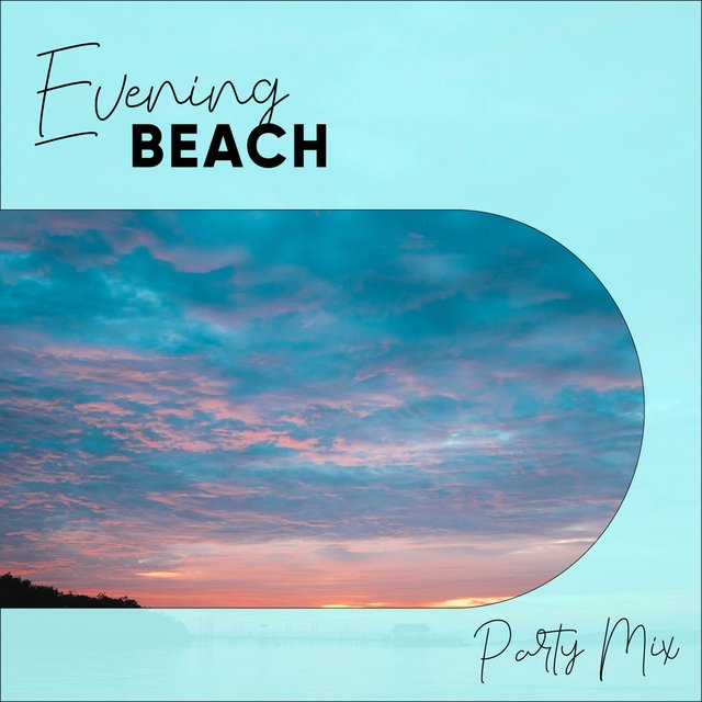 Evening Beach Party Mix