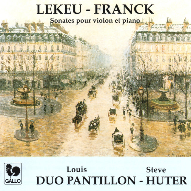 Guillaume Lekeu: Sonata for Violin & Piano in G Major - César Franck: Sonata for Violin & Piano in A Major, FWV 8