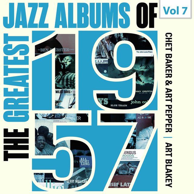 The Greatest Jazz Albums of 1957, Vol. 7
