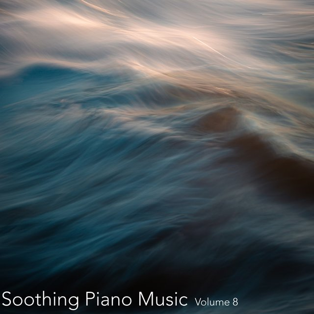 Soothing Piano Music, Vol. 8