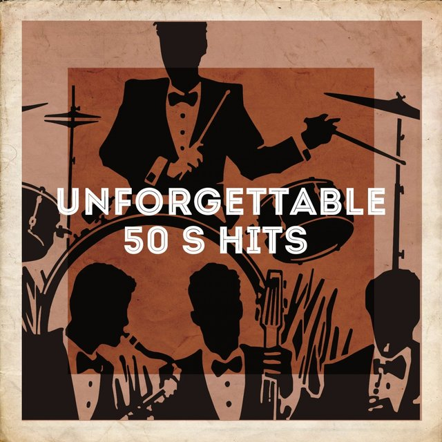 Unforgettable 50's Hits