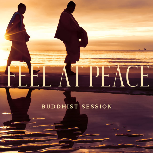 Feel at Peace - Buddhist Session: Temple of Healing Meditation Music, New Age Spirituality