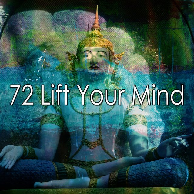 72 Lift Your Mind