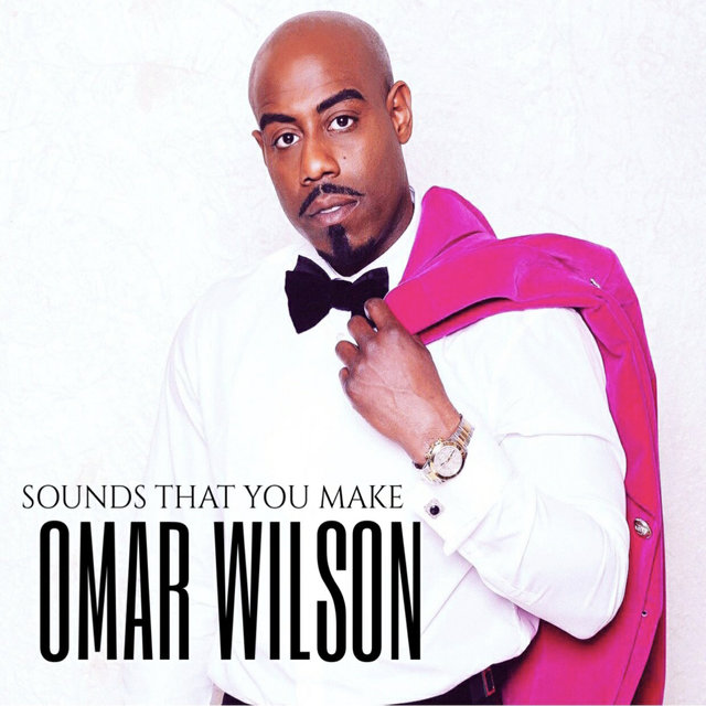 Cover art for album Sounds That You Make by Omar Wilson