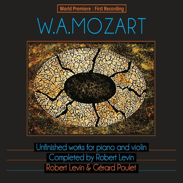 Mozart: Unfinished Works for Piano and Violin, Completed by Robert Levin