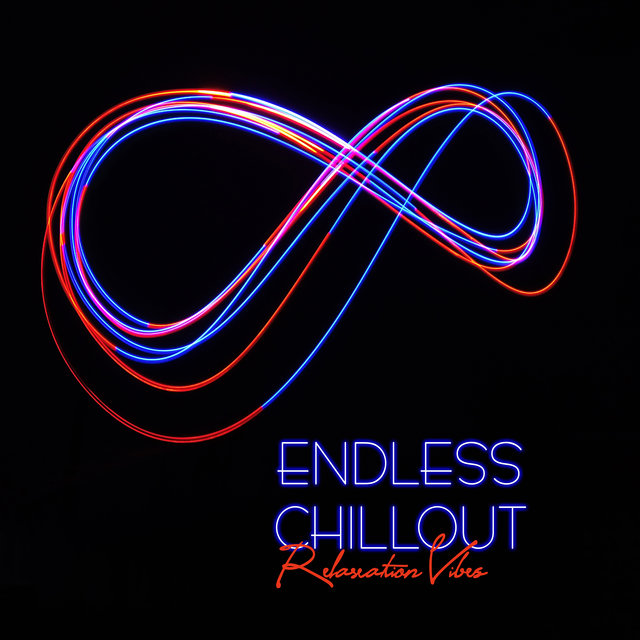 Endless Chillout Relaxation Vibes 2020