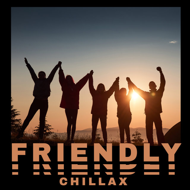 Friendly Chillax – Slow Chill Out Set