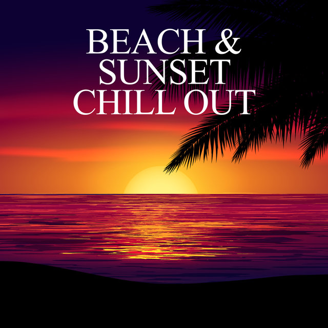 Beach & Sunset Chill Out