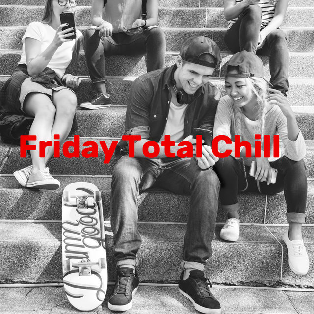 Friday Total Chill - Happy Chill Out Music to Smile All Day