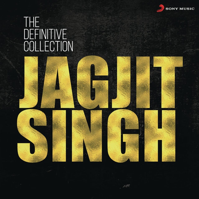 The Definitive Collection: Jagjit Singh